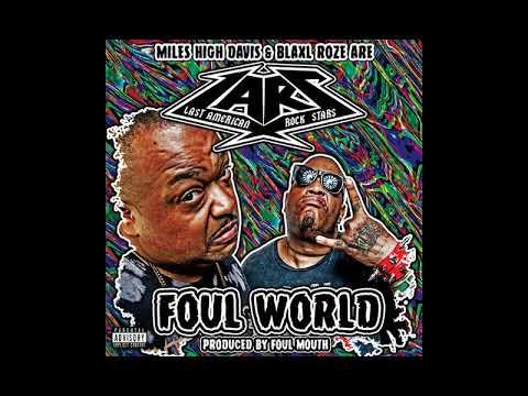 L.A.R.S - Foul World (Full Mixtape) King Gordy & Bizarre