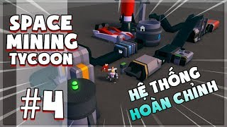 ROBLOX | THE COMPLETE SYSTEM OF HIGHER VALUE ORE PROCESSING AND EXPAND THE BASE | Space Mining Tycoon #4