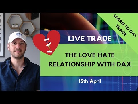 Live Day Trade – The Love Hate Relationship With Dax – 15th April