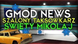 | GMOD: NEWS | SZALONY TAKSÓWKARZ I ŚWIĘTY MIKOŁAJ | 03