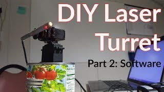 DIY Laser Turret | Part 2 The Software