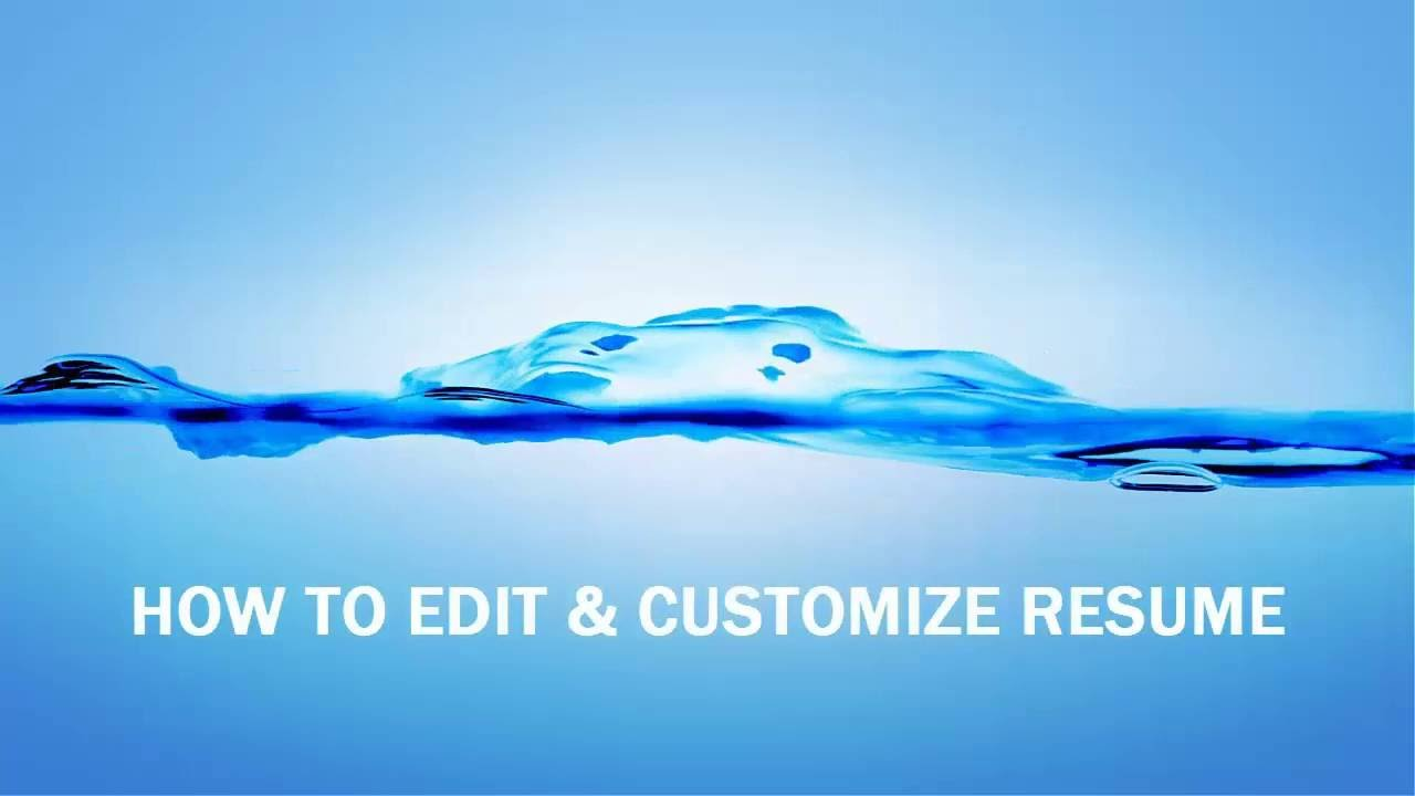how to edit customize resume how to edit customize resume
