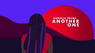 Annalie Prime - Another One