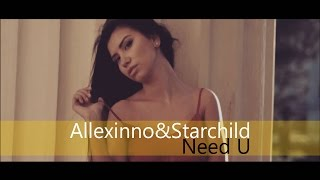 Скачать Allexinno Starchild Need U Online Video