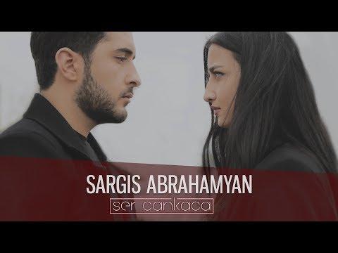 Sargis Abrahamyan - Ser Cankaca (2018)