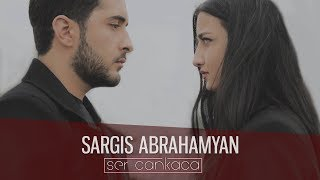 Смотреть клип Sargis Abrahamyan - Ser Cankaca