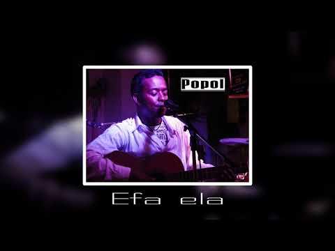 POPOL - EFA ELA ( BEKOTO Mahaleo)