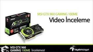 MSI GTX 960 GAMING 100ME İncelemesi
