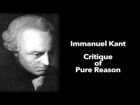 Immanuel Kant - critique of pure reason - Part 1