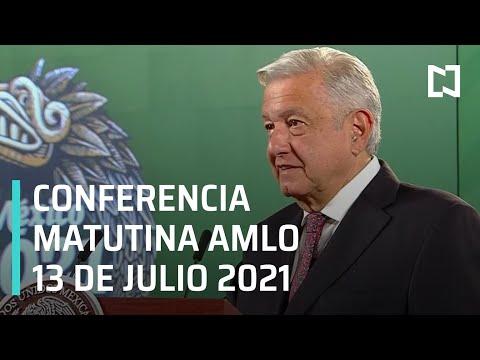 AMLO Conferencia Hoy / 13 de Julio 2021