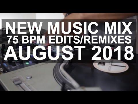 New Music Mix  10 New 75 BPM EditsRemixes August 2018