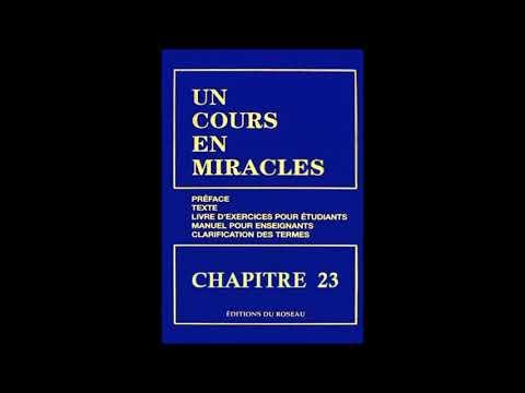 """""""Un Cours En Miracles"""" le Texte en Audio : CHAPITRE 23"""