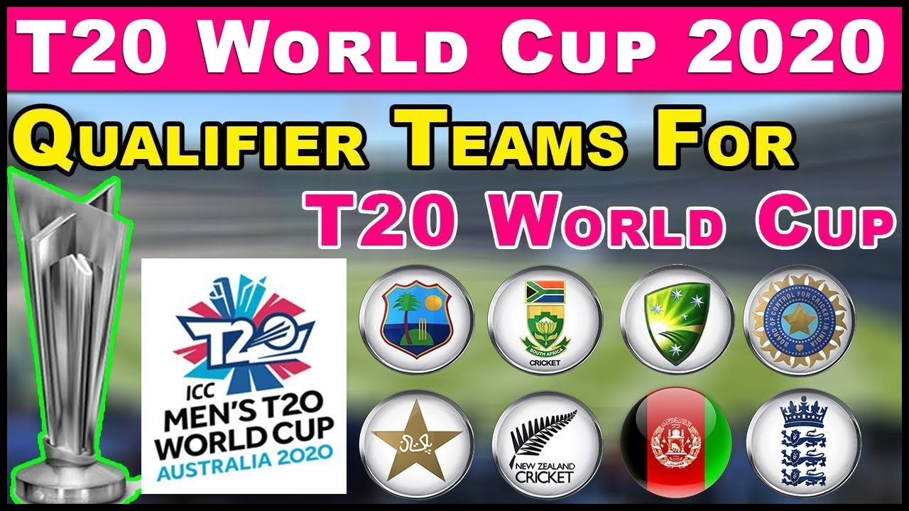 World Cup 2020 Team.Icc T20 World Cup 2020 Direct Qualifiers Teams Schedule Venue Date