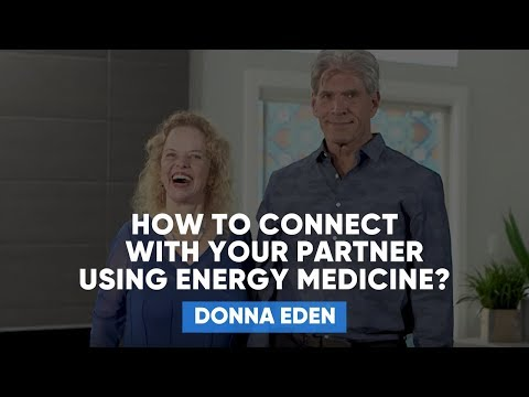 How To Connect With Your Partner Using Energy Medicine? | Donna Eden