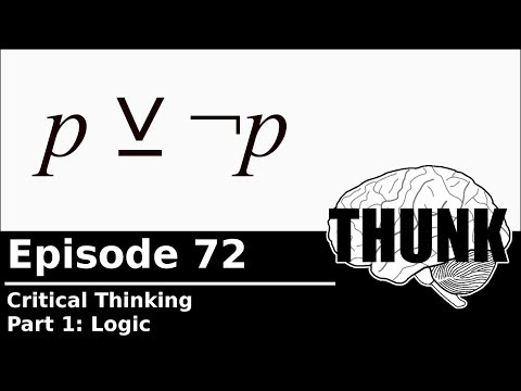 THUNK - 72. Logic (Critical Thinking, Part 1)