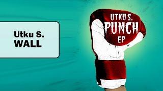 Utku S. - Wall (Original Mix)