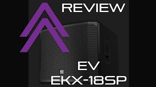 Electro Voice EKX18 SP Subwoofer, detailed review with event footage