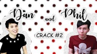 Dan and Phil Crack #2