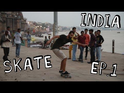 Skate India ep.1 - Varanasi