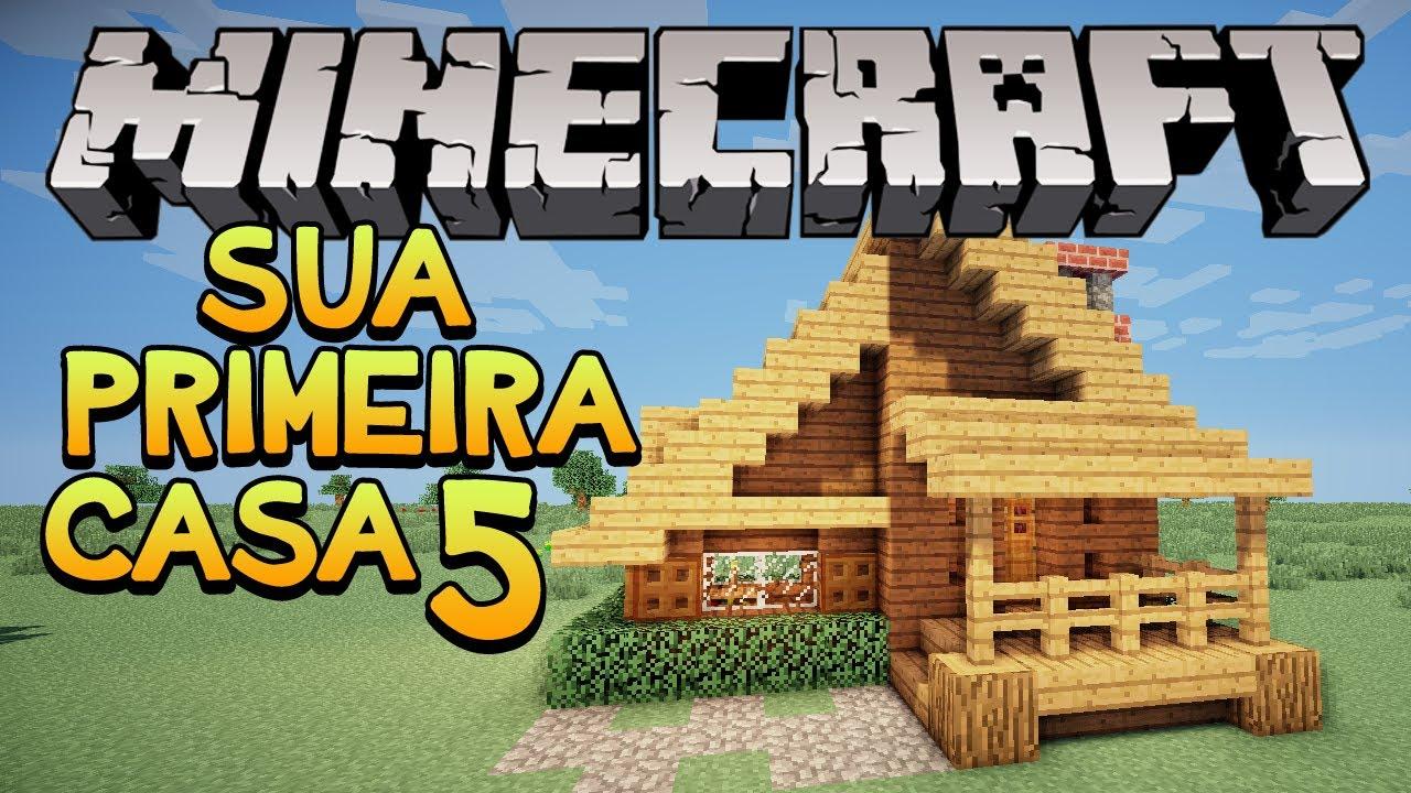 Minecraft construindo sua primeira casa 5 youtube - Reformas en casas pequenas ...