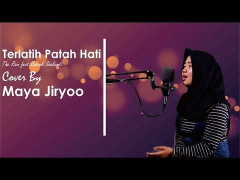 The Rain feat Endank Soekamti - Terlatih Patah Hati Cover By Maya Jiryoo