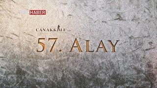 """Çanakkale& 39 nin Sırları 1 Bölüm """" 57 ALAY"""""""