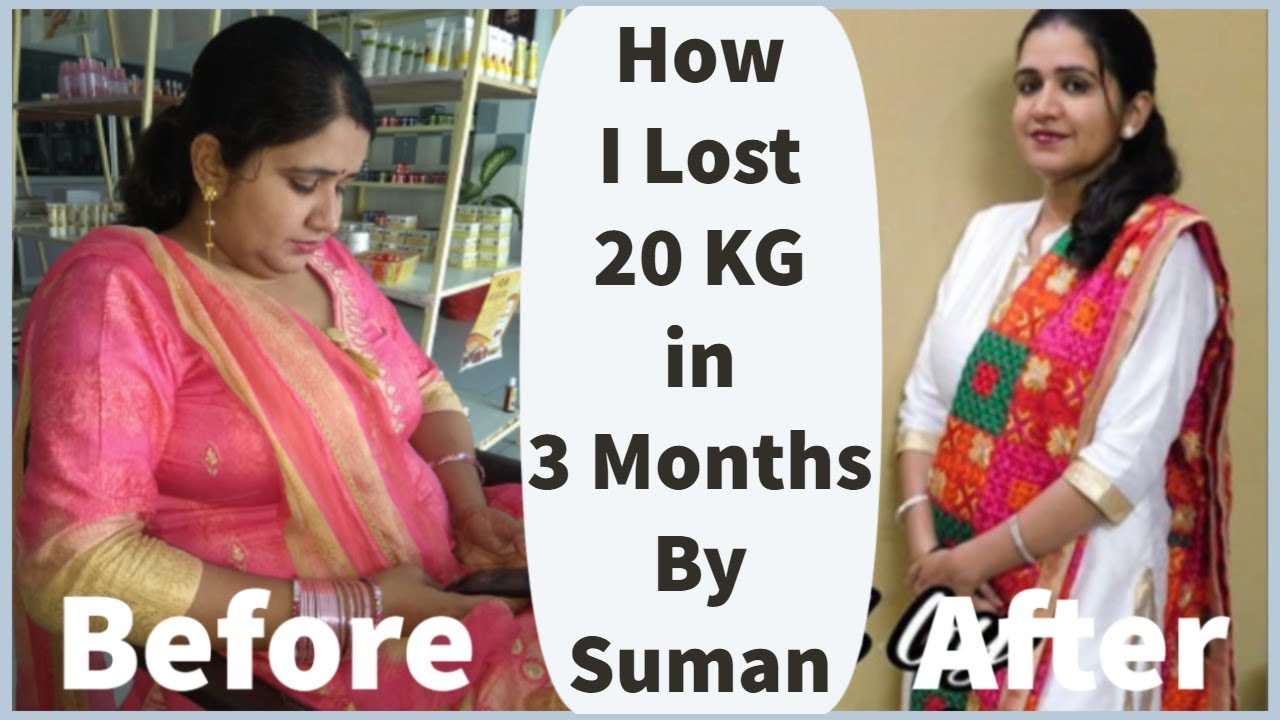 How I Lost 20 Kgs in 3 Months By SUMAN | Weight Loss ...