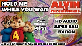 Hold Me While You Wait (Alvin and Chipmunks HD COVER) - Lewis Capaldi - NO ROBOTIC VOICES Video