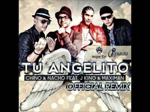 Chino & Nacho Feat. J King & Maximan - Tu Angelito (Remix) (Prod. Young Hollywood) [ORIGINAL]