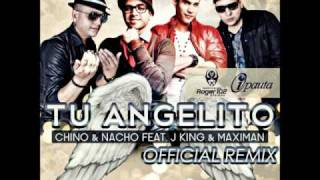 Chino & Nacho Feat. J King & Maximan - Tu Angelito (Remix) (Prod. Young Hollywood) [ORIGINAL]