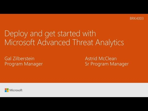 Deploy and get started with Microsoft Advanced Threat Analytics - BRK4003