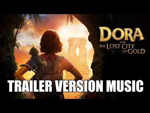 dora-and-the-lost-city-of-gold-trailer-music-version-l-proper-explorer-movie-trailer-theme-song