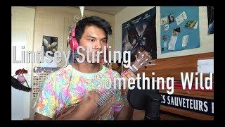 Gambar cover Lindsey Stirling - Something Wild (Ukulele Cover)