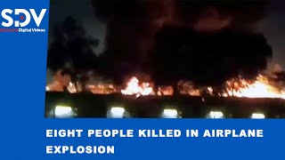 A medical evacuation plane explodes killing eight people
