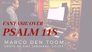 Psalm 118 | MARCO DEN TOOM, Gouda - Sint-Janskerk (NL), Moreau-orgel
