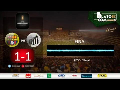 Copa Libertadores | Barcelona SC vs Santos FC (formato radio audio propio)