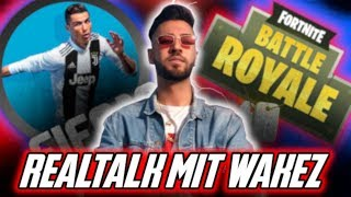 REALTALK WITH WAKEZ - FORTNITE vs FIFA