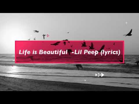Life Is Beautiful -Lil Peep (lyrics)