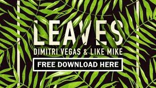 Скачать Dimitri Vegas Like Mike Leaves Original Mix