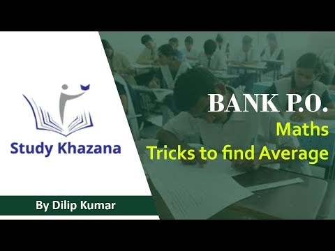 Maths : Tricks to find Average for Bank PO By Mr. Dilip Kumar