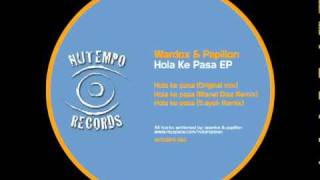 Wardox & Papillon - Hola Ke Pasa (Original Mix)