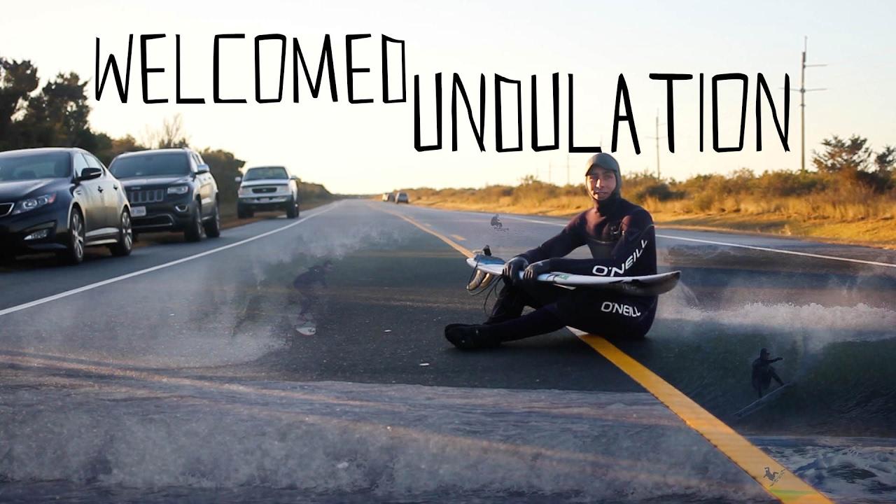 Welcomed Undulation