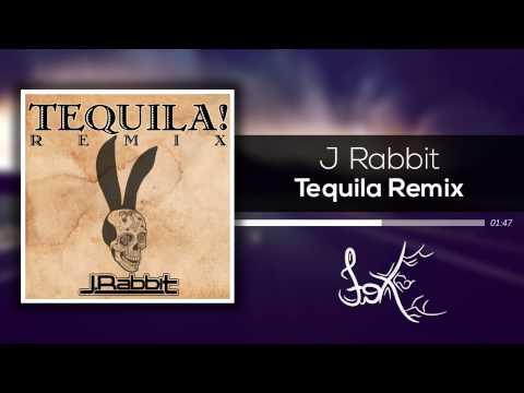J. Rabbit - Tequila Remix [FREE DL]