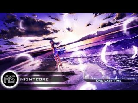❋「AS ~ Nightcore」 One Last Time ❋