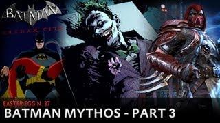 Batman: Arkham City - Easter Egg #37 - Batman Mythos [Part 3]