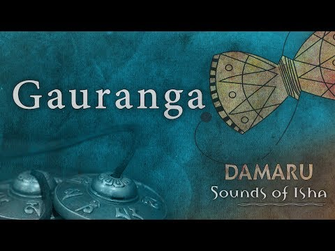 Gauranga | Damaru | Adiyogi Chants | Sounds Of Isha