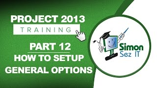 Project 2013 for Beginners Part 12: How to Setup General Options in Backstage View