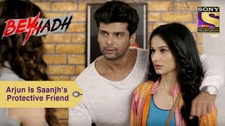 Your Favorite Character   Arjun Is saanjh's Protective Friend   Beyhadh