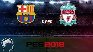 Barcelona X Liverpool (PRO EVOLUTION SOCCER 2018)