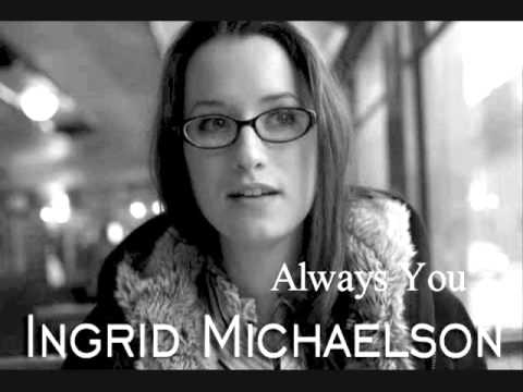 Ingrid Michaelson~Always You